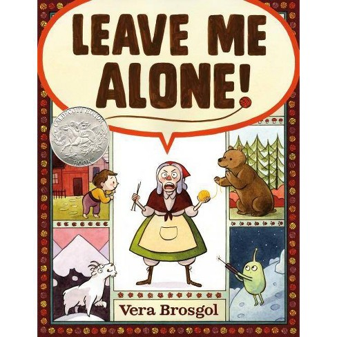 Leave Me Alone! - by  Vera Brosgol (Hardcover) - image 1 of 1