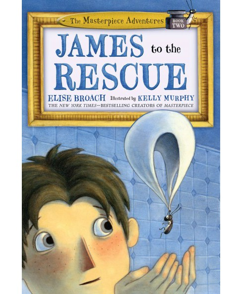 James to the Rescue (Reprint) (Paperback) (Elise Broach) - image 1 of 1