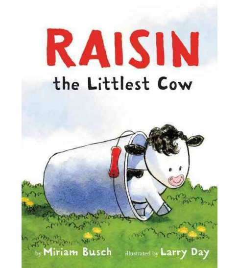 Raisin, the Littlest Cow -  by Miriam Busch (School And Library) - image 1 of 1