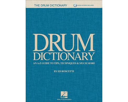 Drum Dictionary : An A-Z Guide to Tips, Techniques & Much More -  by Ed Roscetti (Paperback) - image 1 of 1