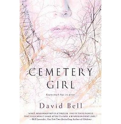 Cemetery Girl (Original) (Paperback) by David Bell - image 1 of 1