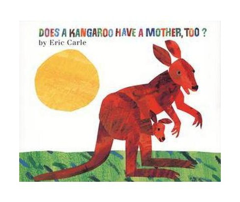 Does a Kangaroo Have a Mother, Too? (Hardcover) (Eric Carle) - image 1 of 1