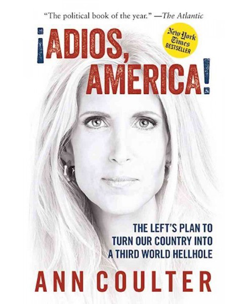 Adios, America : The Left's Plan to Turn Our Country into a Third World Hellhole (Reprint) (Paperback) - image 1 of 1