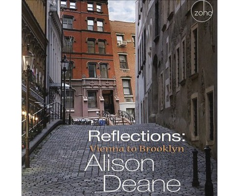 Alison Deane - Reflections:Vienna To Brooklyn (CD) - image 1 of 1