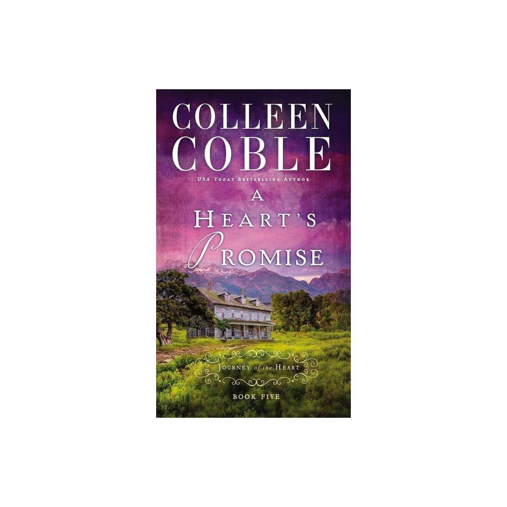 A Heart S Promise Journey Of The Heart By Colleen Coble Paperback