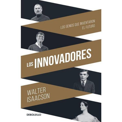 Los Innovadores The Innovators By Walter Isaacson Paperback Target