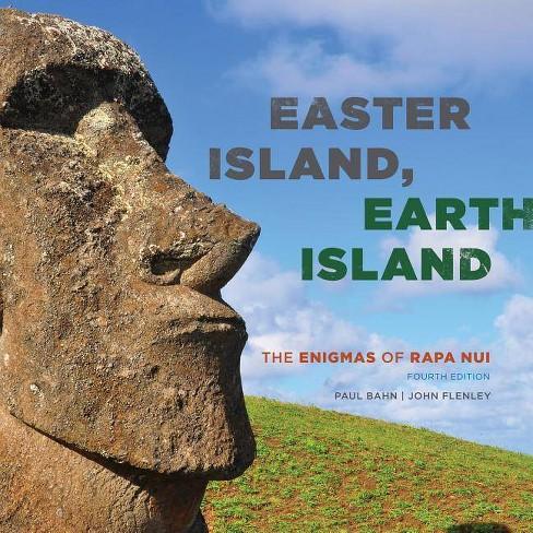 Easter Island, Earth Island - 4 Edition by  Paul Bahn & John Flenley (Paperback) - image 1 of 1
