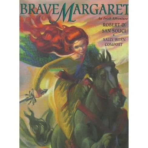 Brave Margaret - by  Robert D San Souci (Hardcover) - image 1 of 1