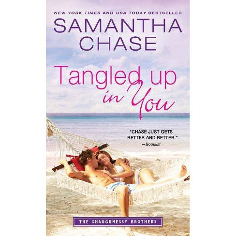 Tangled Up in You - (Shaughnessy Brothers) by  Samantha Chase (Paperback) - image 1 of 1