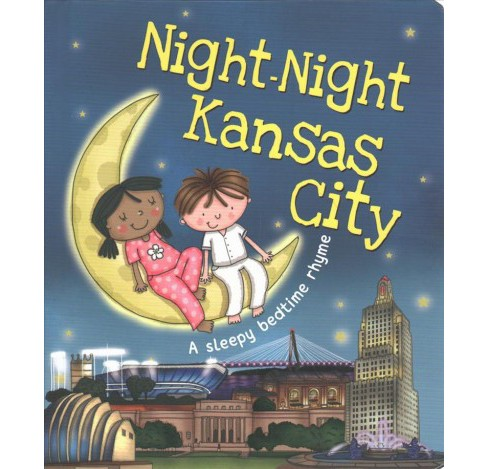 Night-Night Kansas City -  by Katherine Sully (Hardcover) - image 1 of 1