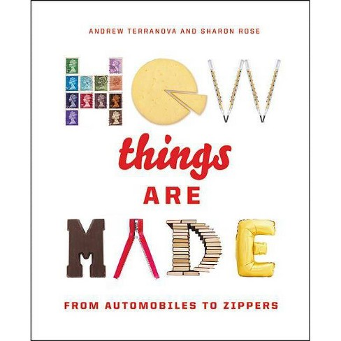 How Things Are Made - by  Andrew Terranova & Sharon Rose (Hardcover) - image 1 of 1