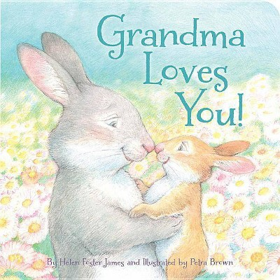 Grandma Loves You! - by  Helen Foster James (Board Book)