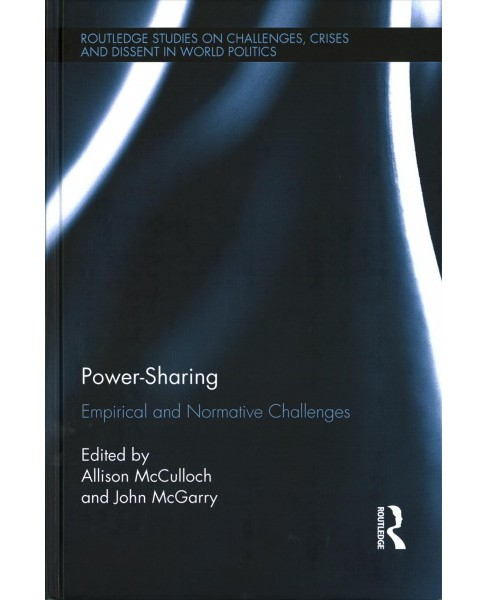 Power Sharing : Empirical and Normative Challenges (Hardcover) - image 1 of 1