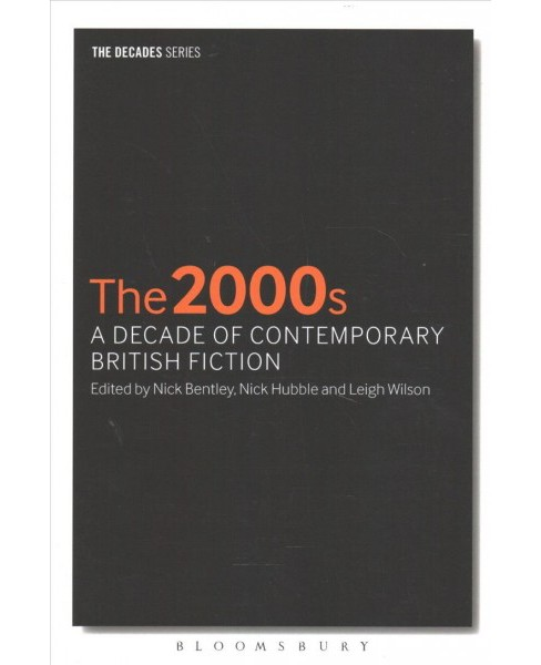 2000s : A Decade of Contemporary British Fiction -  (Decades) (Paperback) - image 1 of 1
