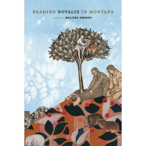 Reading Novalis in Montana - by  Melissa Kwasny (Paperback) - image 1 of 1