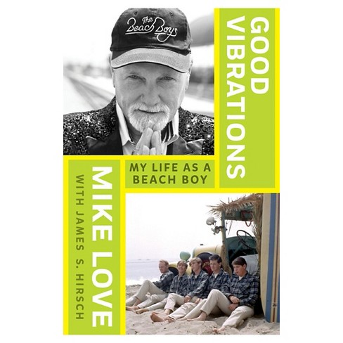 Good Vibrations: My Life as a Beach Boy (Hardcover) by Mike Love, James S. Hirsch - image 1 of 1