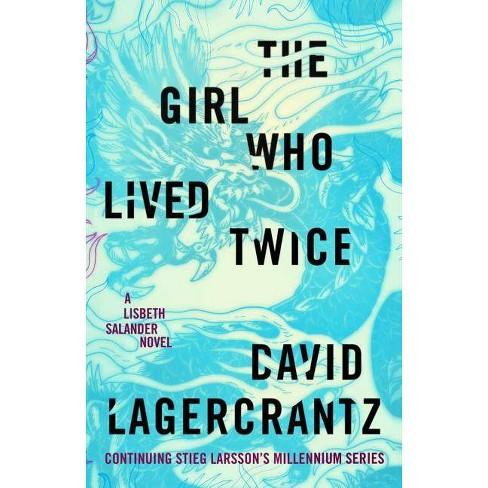 Girl Who Lived Twice: A Lisbeth Salander Novel -  by David Lagercrantz (Hardcover) - image 1 of 1