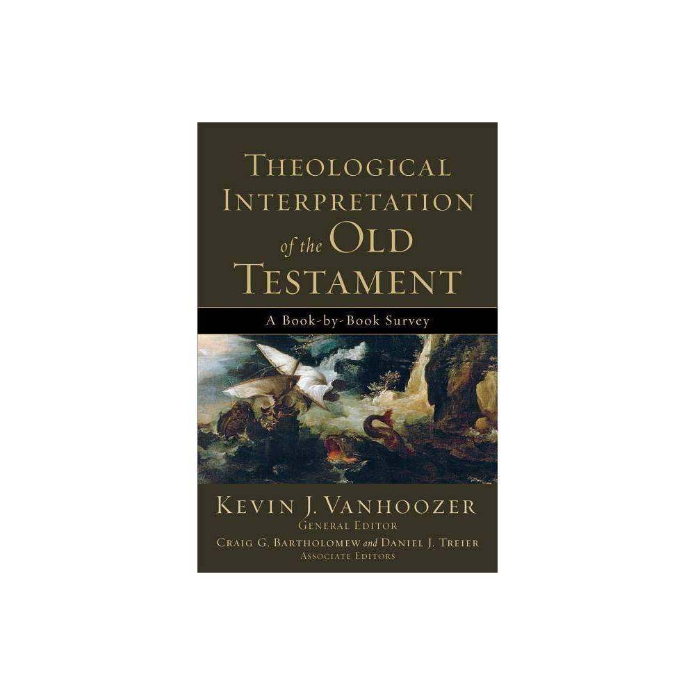 Theological Interpretation Of The Old Testament By Kevin J Vanhoozer Paperback