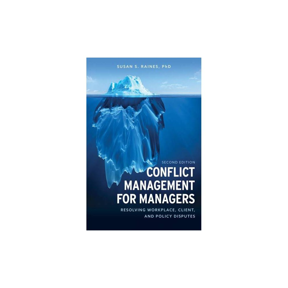 Conflict Management for Managers : Resolving Workplace, Client, and Policy Disputes - 2 (Hardcover)