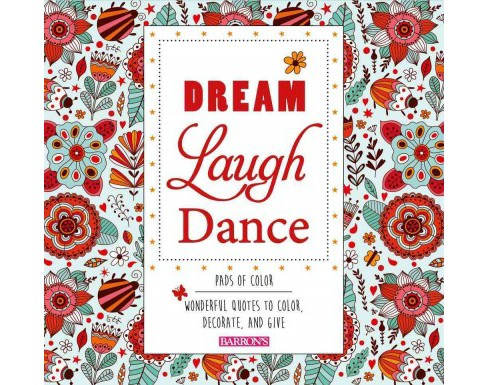 Dream Laugh Dance : Wonderful Quotes to Color, Decorate, and Give (Paperback) - image 1 of 1
