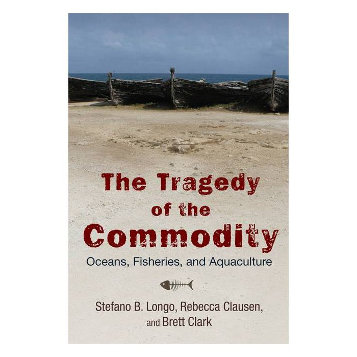 The Tragedy of the Commodity - (Nature, Society, and Culture) (Paperback) - image 1 of 1