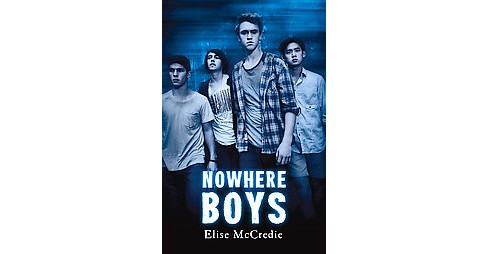 Nowhere Boys (Paperback) (Elise Mccredie) - image 1 of 1