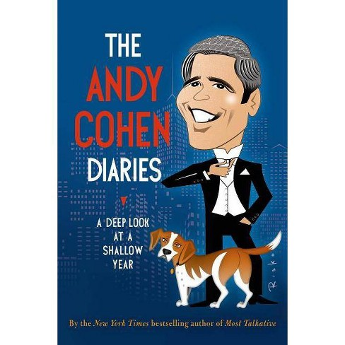 The Andy Cohen Diaries (Hardcover) by Andy Cohen - image 1 of 1
