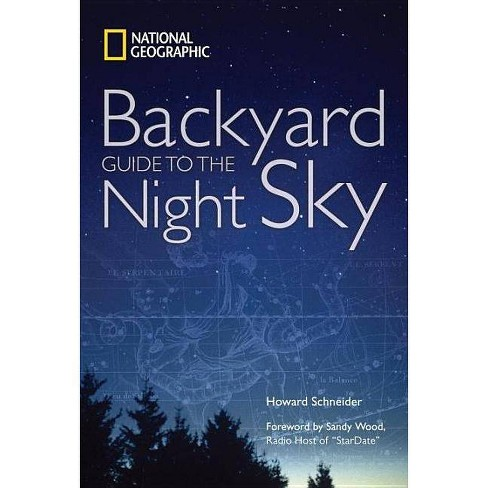 National Geographic Backyard Guide to the Night Sky - by  Howard Schneider (Paperback) - image 1 of 1