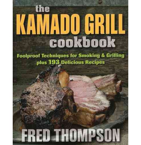 Kamado Grill Cookbook (Paperback) (Fred Thompson) - image 1 of 1