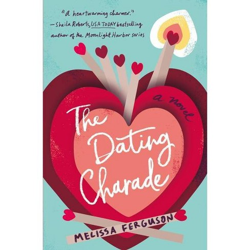 The Dating Charade - by Melissa Ferguson (Paperback) - image 1 of 1