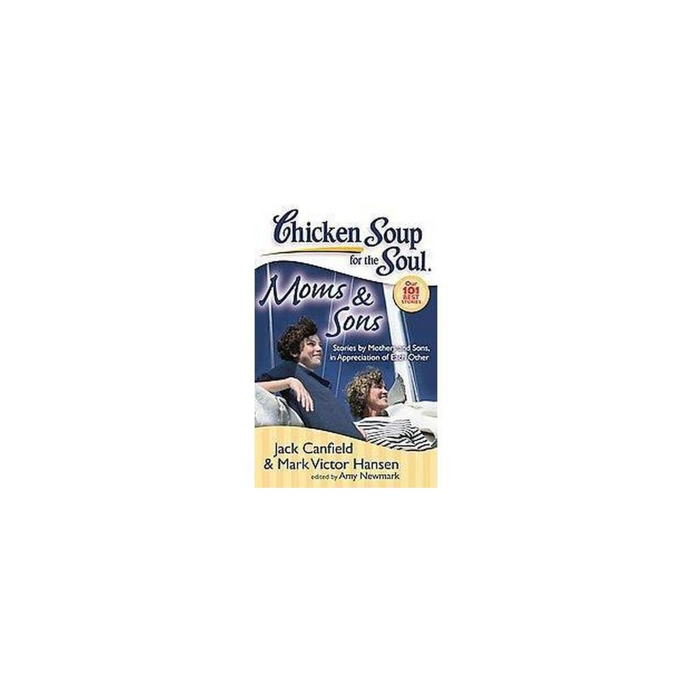 Chicken Soup for the Soul Moms & Sons ( Chicken Soup for the Soul) (Paperback) by Jack Canfield