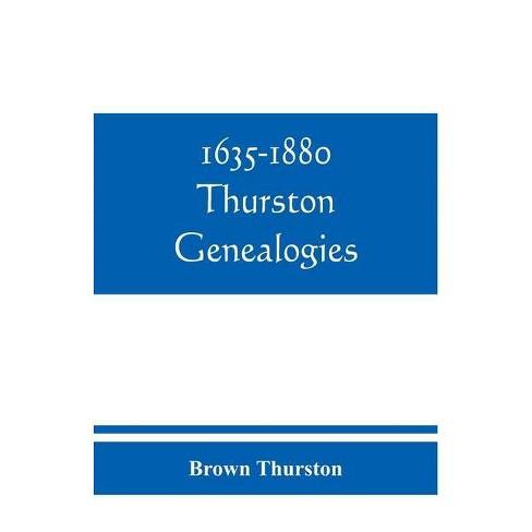 1635-1880 Thurston genealogies - by  Brown Thurston (Paperback) - image 1 of 1