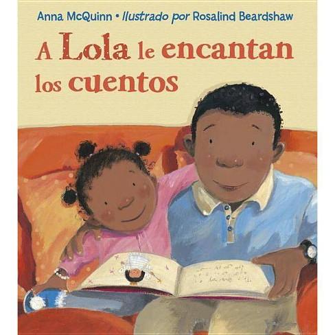 A Lola Le Encantan Los Cuentos - by  Anna McQuinn (Paperback) - image 1 of 1