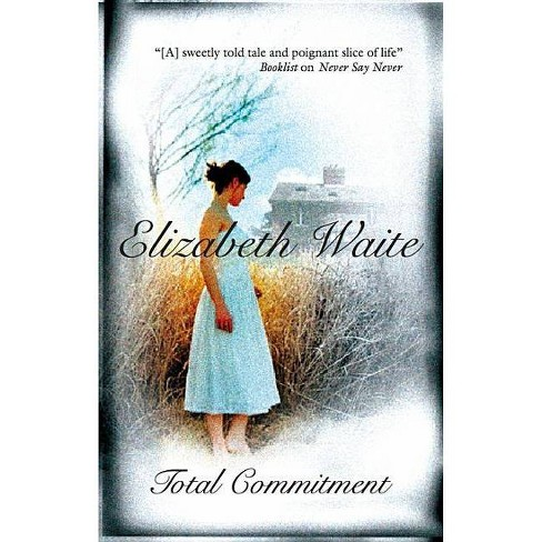 Total Commitment - by  Elizabeth Waite (Hardcover) - image 1 of 1