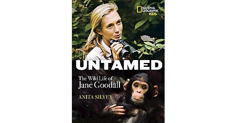 Untamed : The Wild Life of Jane Goodall (Hardcover) (Anita Silvey) - image 1 of 1