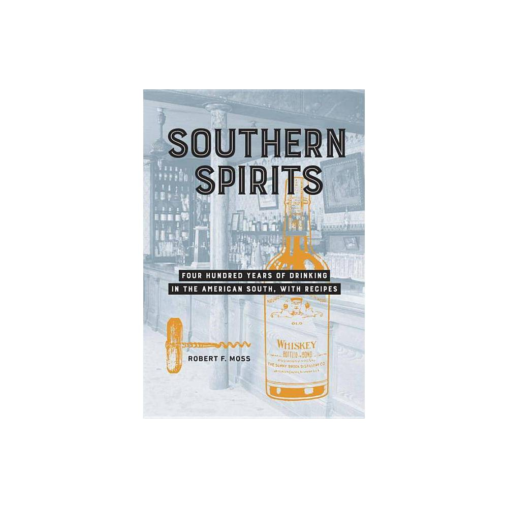 Southern Spirits By Robert F Moss Hardcover