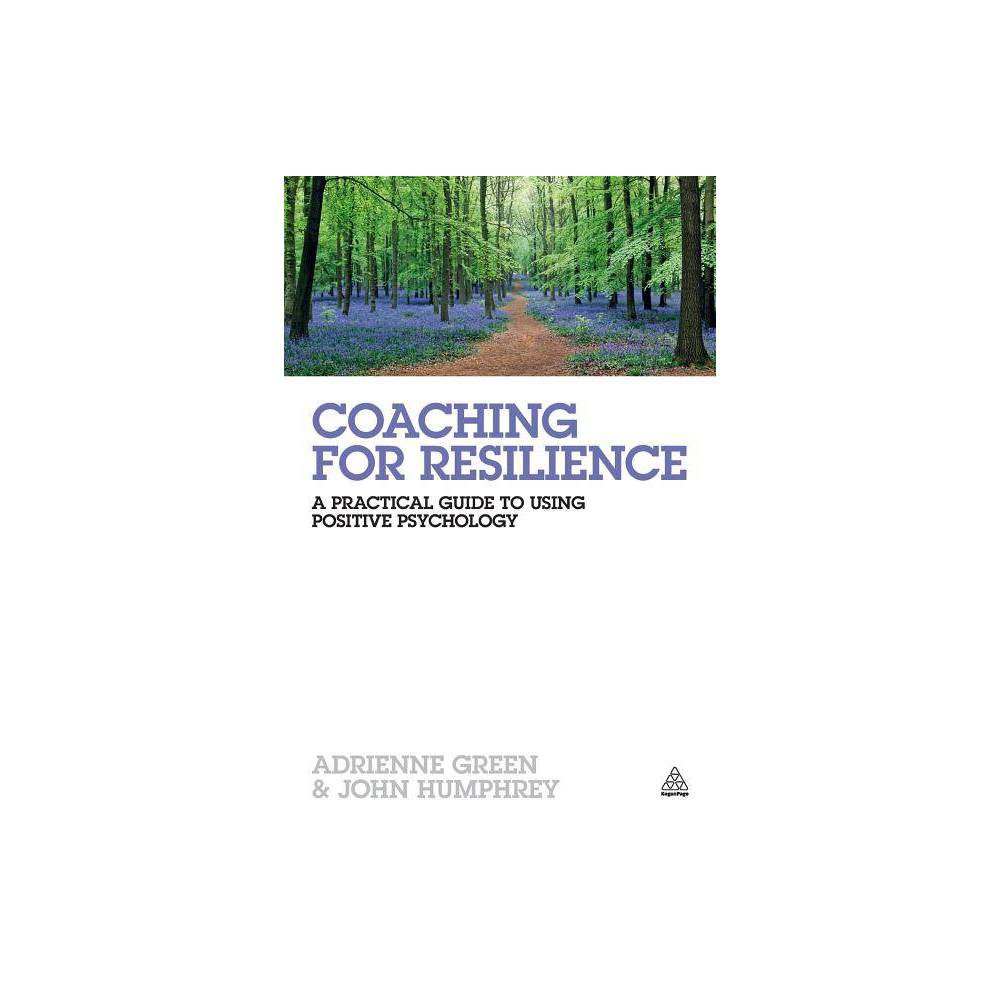 Coaching for Resilience - by Adrienne Green & John Humphrey (Paperback)
