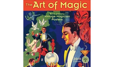 Art of Magic 2019 Calendar : Extra-ordinary Vintage Magician Posters -  (Paperback) - image 1 of 1