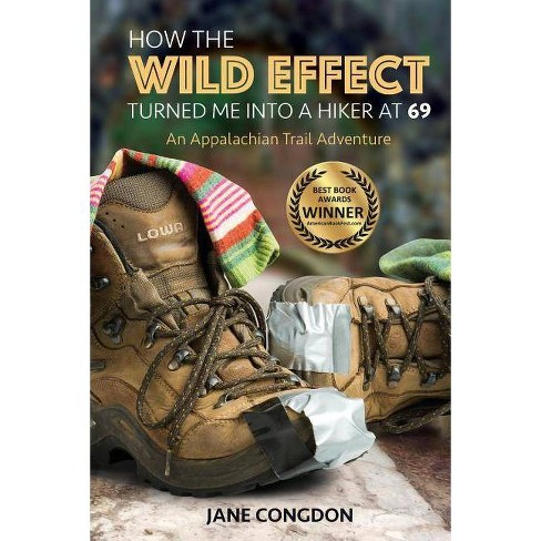 How the WILD EFFECT Turned Me into a Hiker at 69 - Large Print by  Jane E Congdon (Paperback) - image 1 of 1