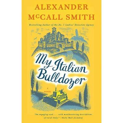 My Italian Bulldozer - (Paul Stuart) by  Alexander McCall Smith (Paperback)