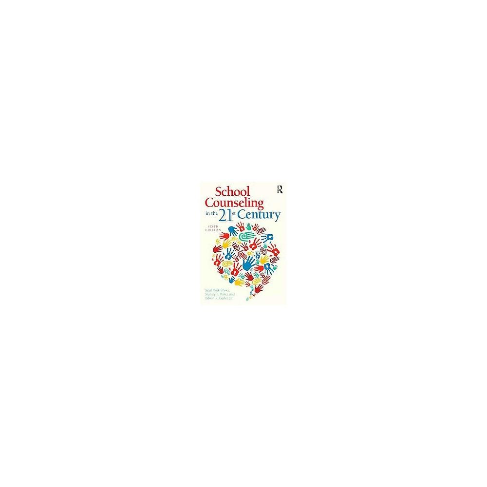 School Counseling in the 21st Century (Revised) (Paperback) (Sejal Parikh Foxx & Stanley B. Baker & Jr.