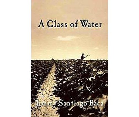 Glass of Water (Reprint) (Paperback) (Jimmy Santiago Baca) - image 1 of 1
