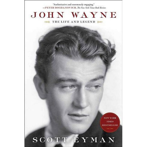 John Wayne: The Life and Legend - by  Scott Eyman (Paperback) - image 1 of 1