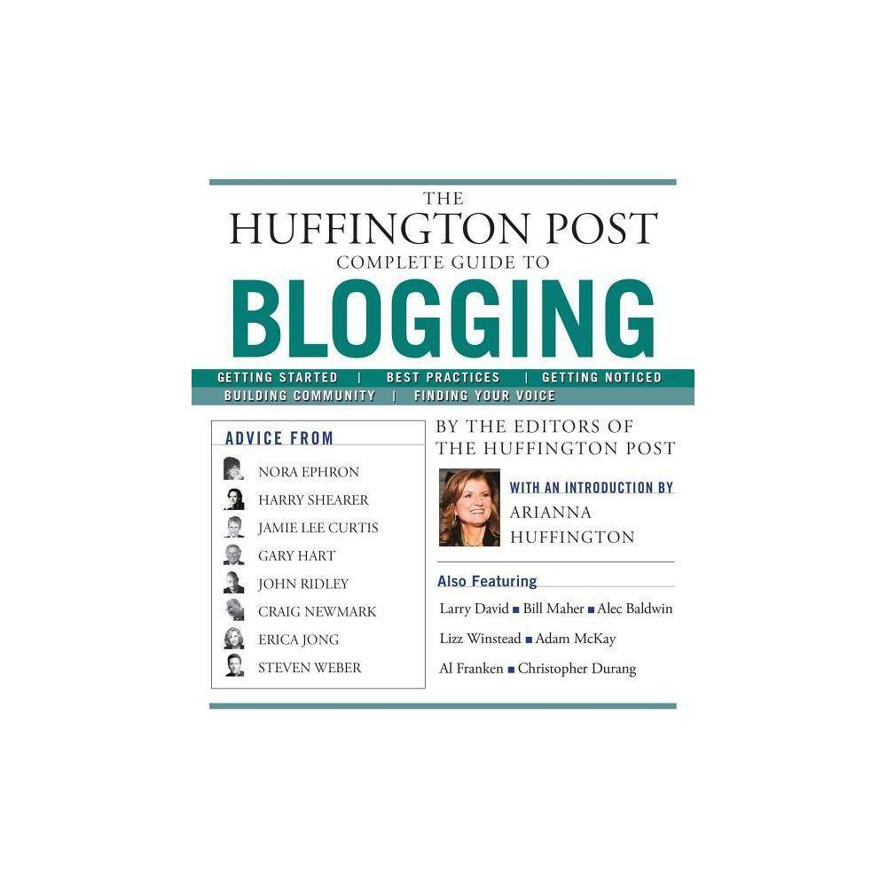 The Huffington Post Complete Guide To Blogging Paperback