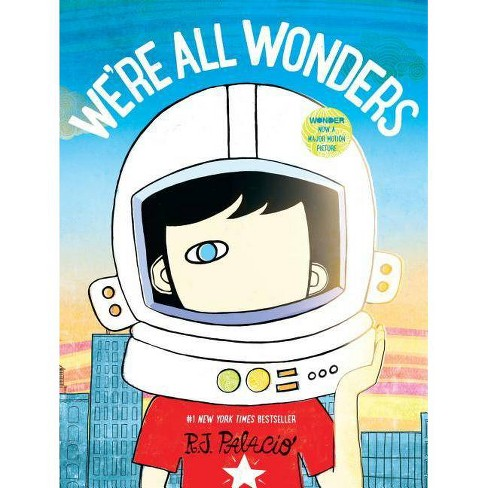 We're All Wonders (Hardcover) Written & illustrated by R.J. Palacio - image 1 of 1