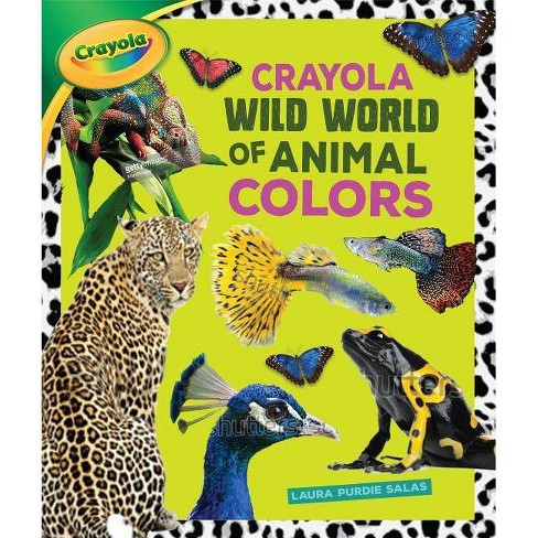 Crayola (R) Wild World of Animal Colors - by  Laura Purdie Salas (Hardcover) - image 1 of 1