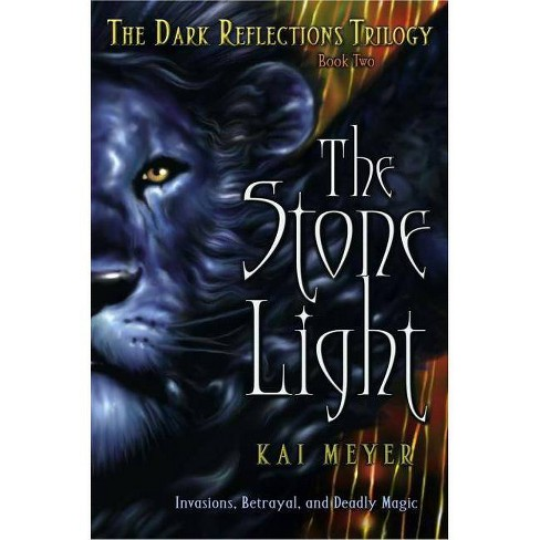 The Stone Light - (Dark Reflections (Paperback)) by  Kai Meyer (Paperback) - image 1 of 1