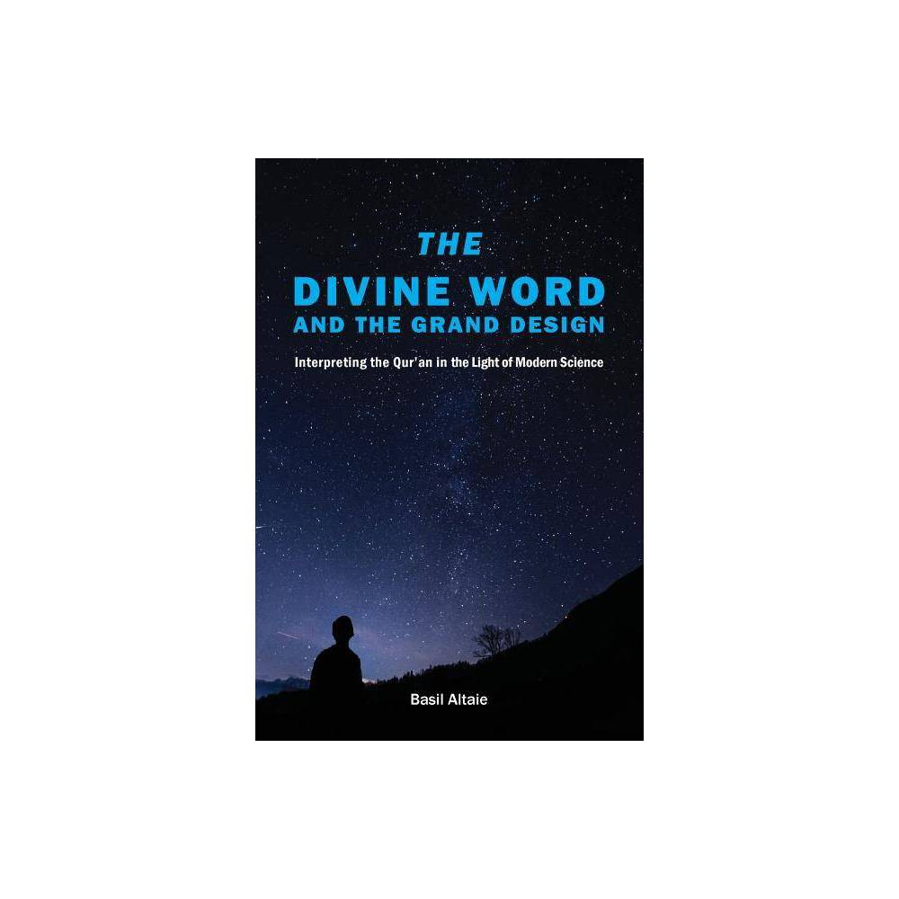 The Divine Word And The Grand Design By Mohammed Basil Altaie Paperback