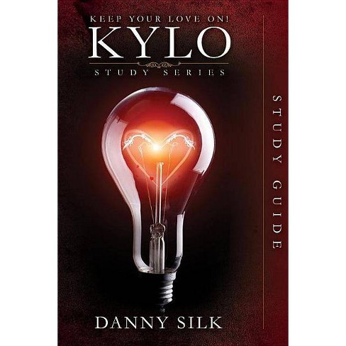 Keep Your Love on - Kylo Study Guide - by  Danny Silk (Paperback) - image 1 of 1