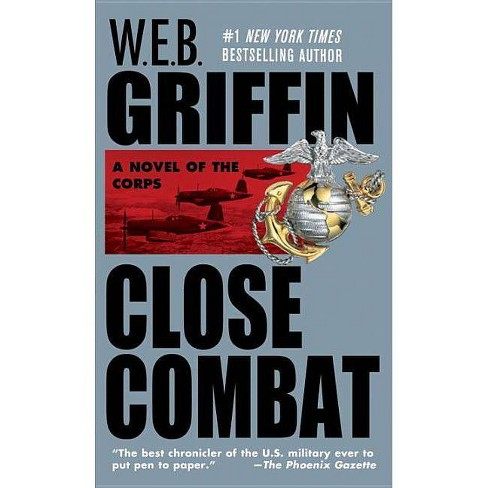 Close Combat - (Corps (Paperback)) by  W E B Griffin (Paperback) - image 1 of 1